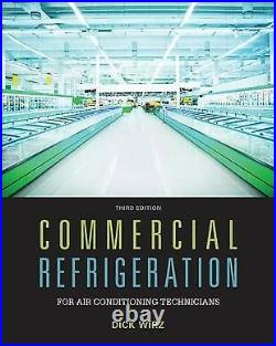 Commercial Refrigeration for Air Conditioning Technicians, Hardcover by Wirz